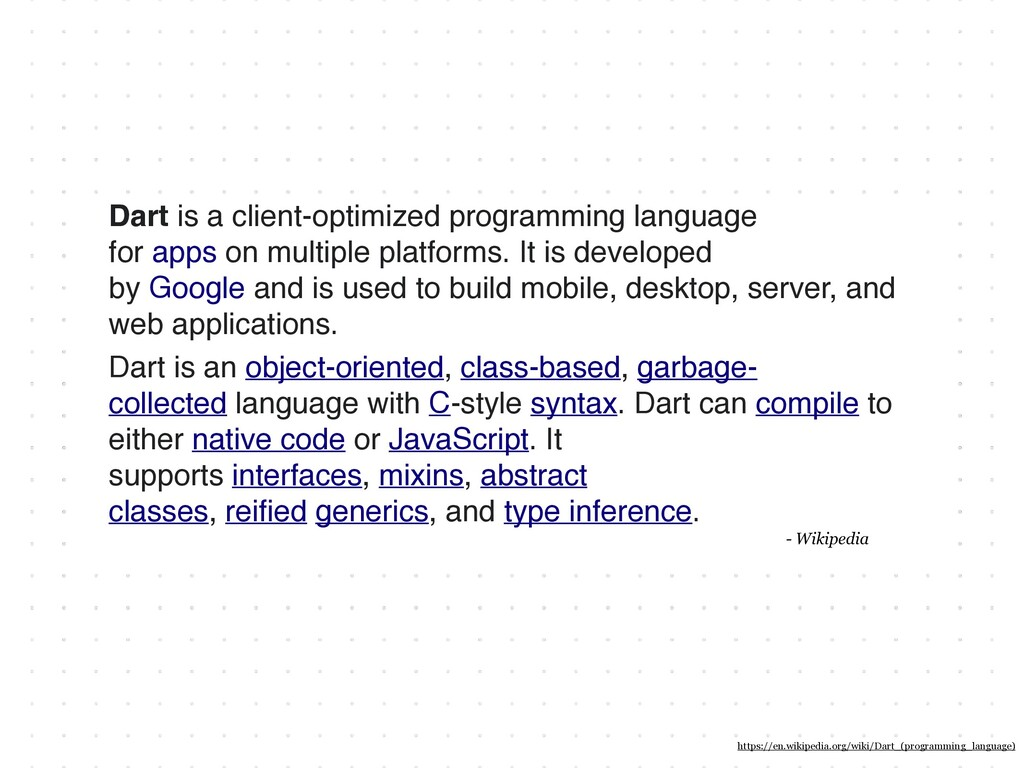Dart is a client-optimized programming language...