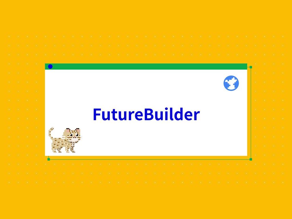 FutureBuilder