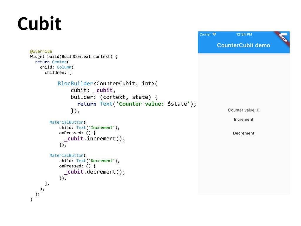 Cubit @override Widget build(BuildContext conte...