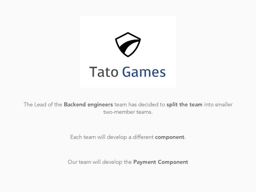 The Lead of the Backend engineers team has deci...