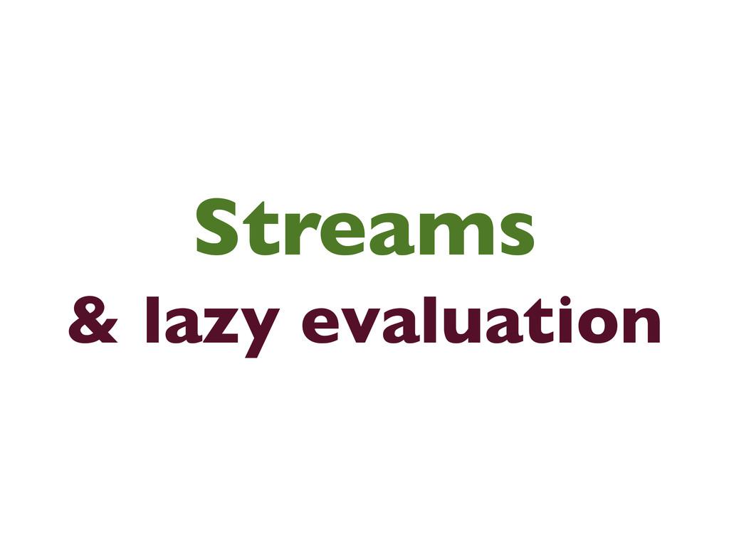 Streams & lazy evaluation