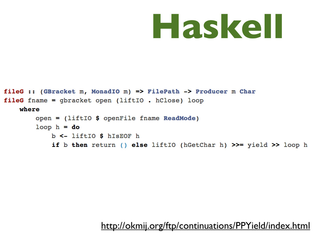 Haskell http://okmij.org/ftp/continuations/PPYi...