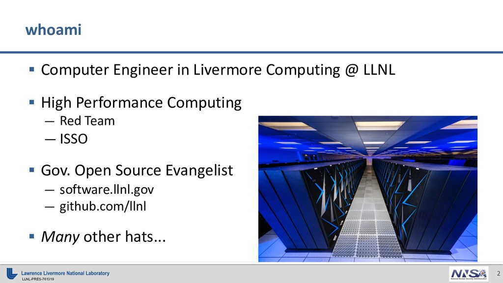 LLNL-PRES-761319 2 § Computer Engineer in Liver...