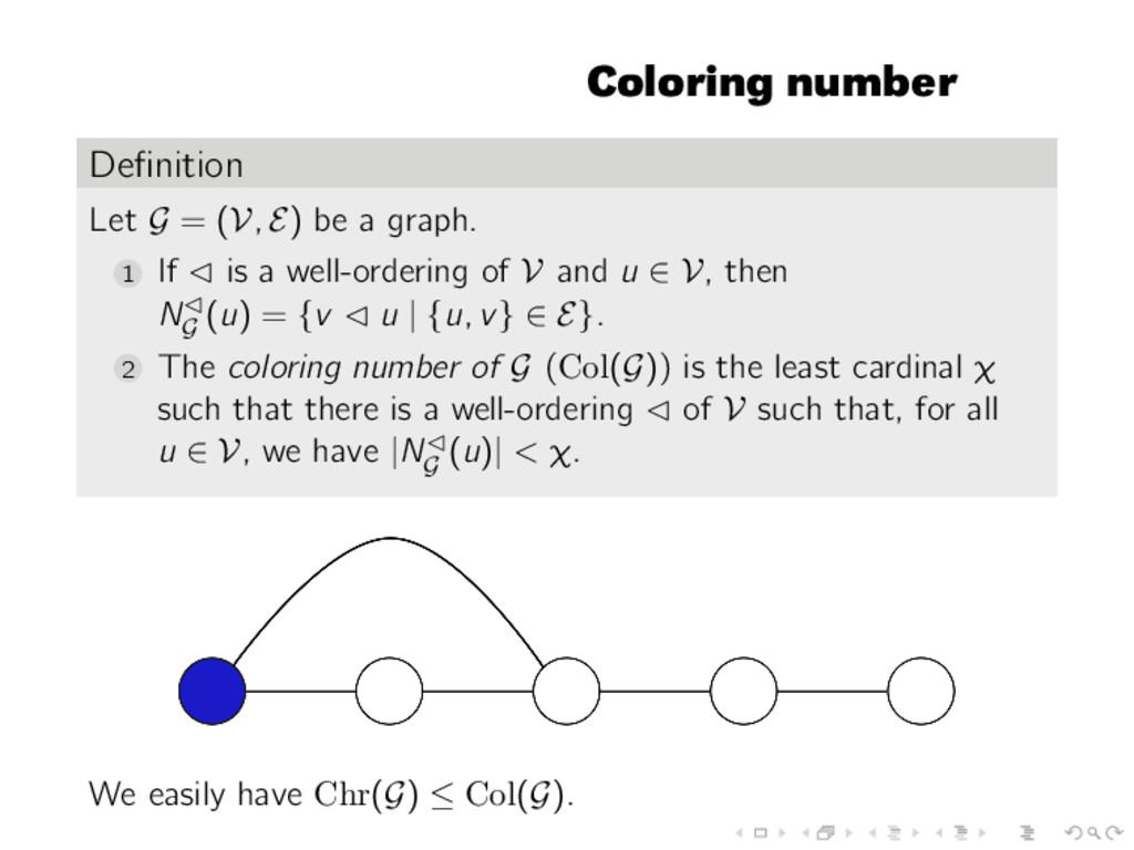 Coloring number Definition Let G = (V, E) be a g...
