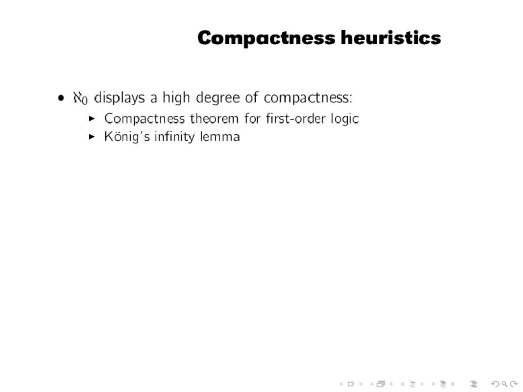Compactness heuristics • ℵ0 displays a high deg...