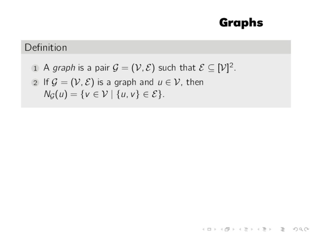 Graphs Definition 1 A graph is a pair G = (V, E)...