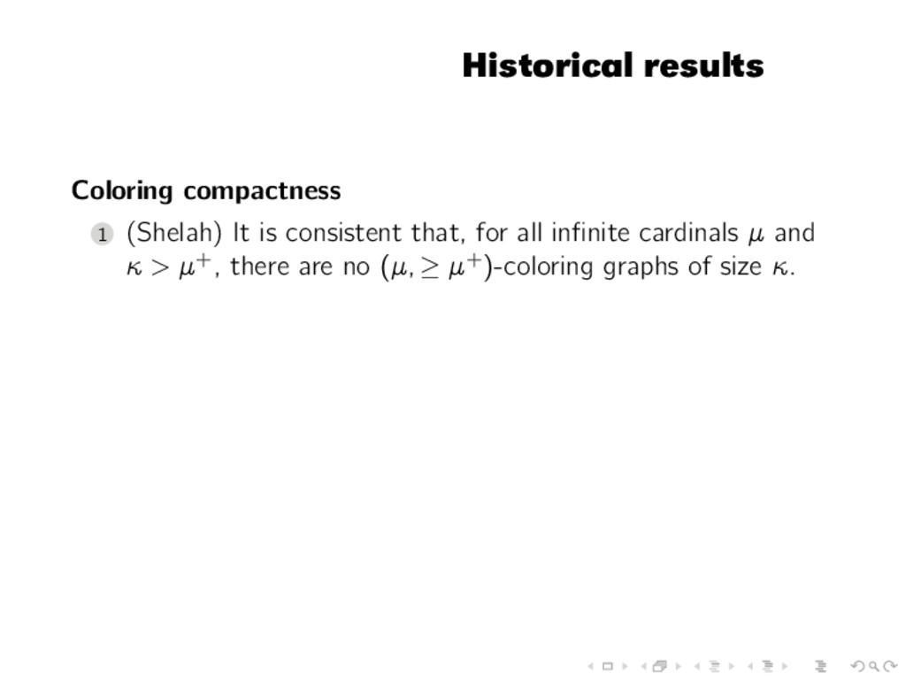 Historical results Coloring compactness 1 (Shel...