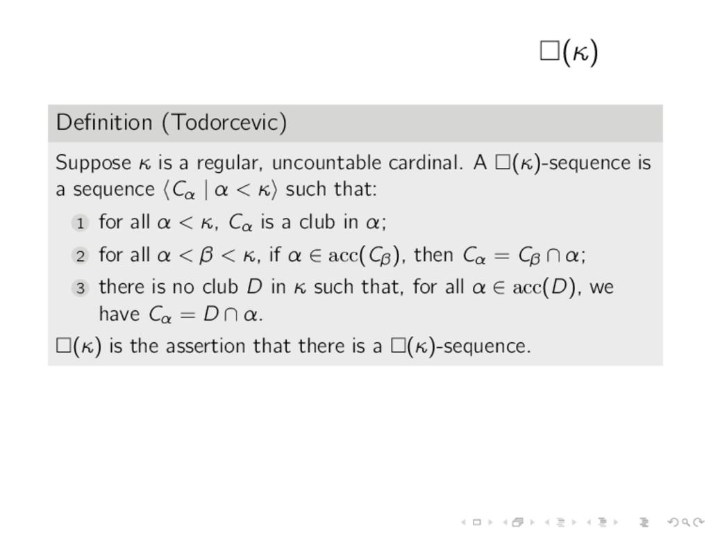 (κ) Definition (Todorcevic) Suppose κ is a regul...