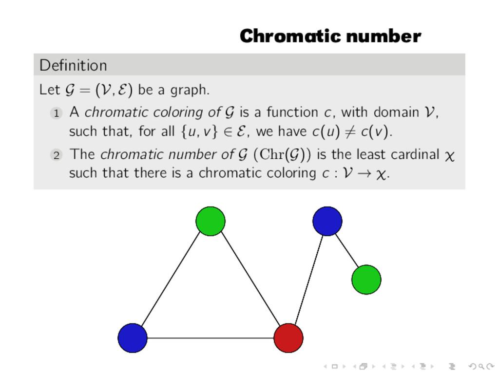 Chromatic number Definition Let G = (V, E) be a ...