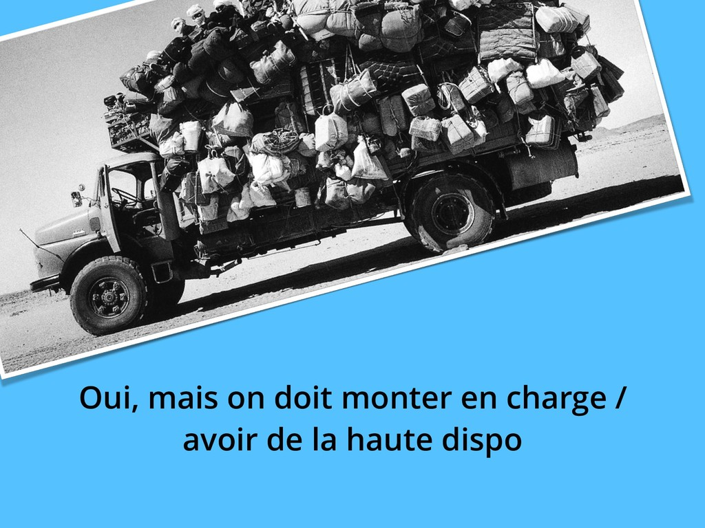 Oui, mais on doit monter en charge / avoir de l...
