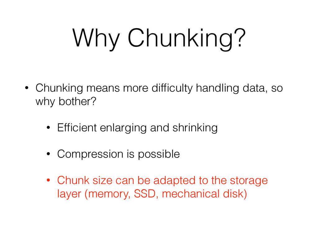 Why Chunking? • Chunking means more difficulty h...