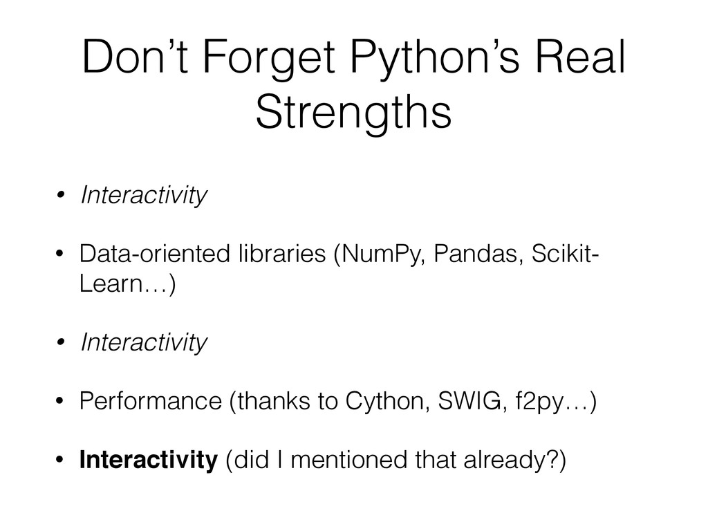 Don't Forget Python's Real Strengths • Interact...