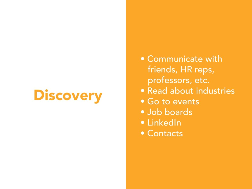 Discovery • Communicate with friends, HR reps, ...