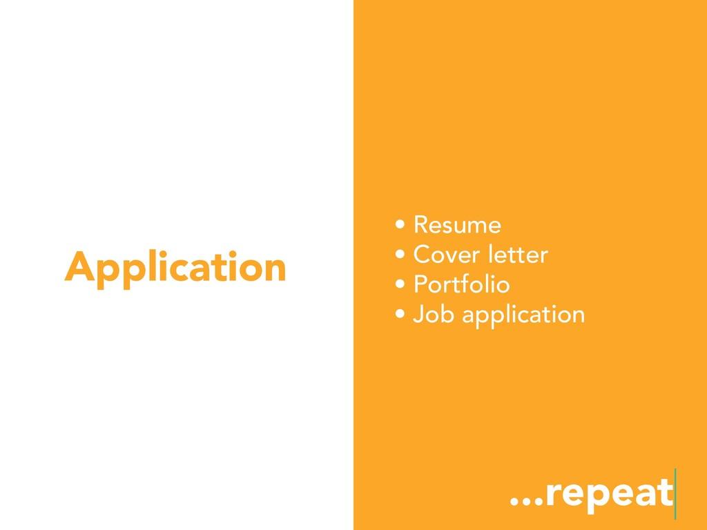 Application • Resume • Cover letter • Portfolio...