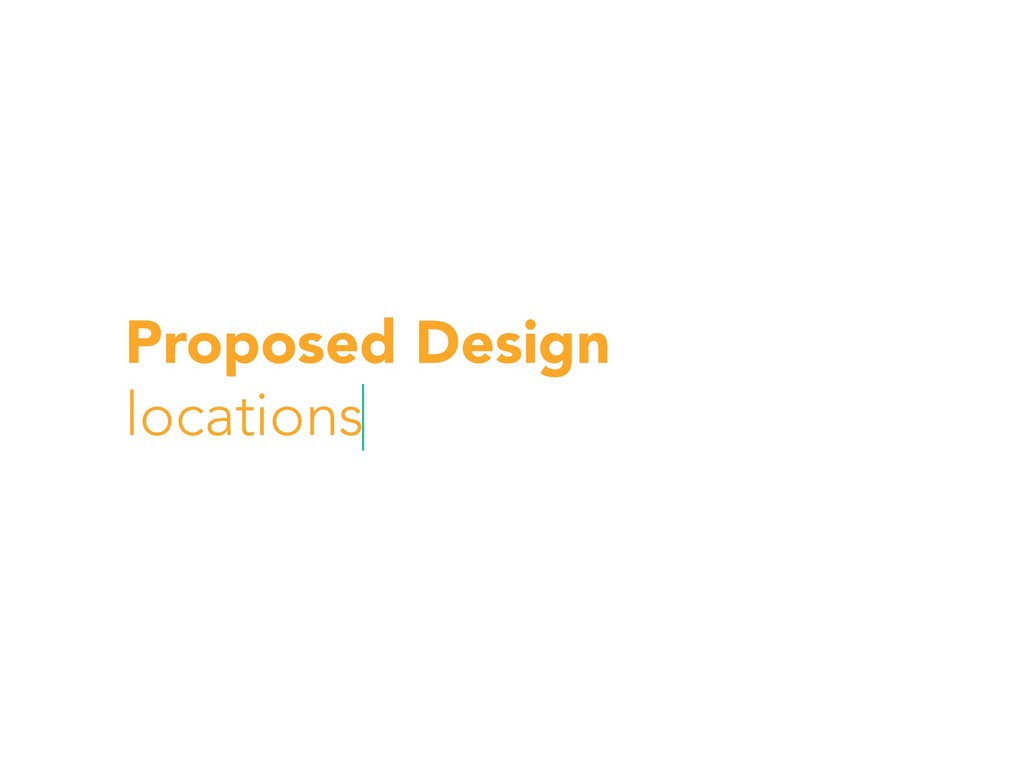 Proposed Design locations