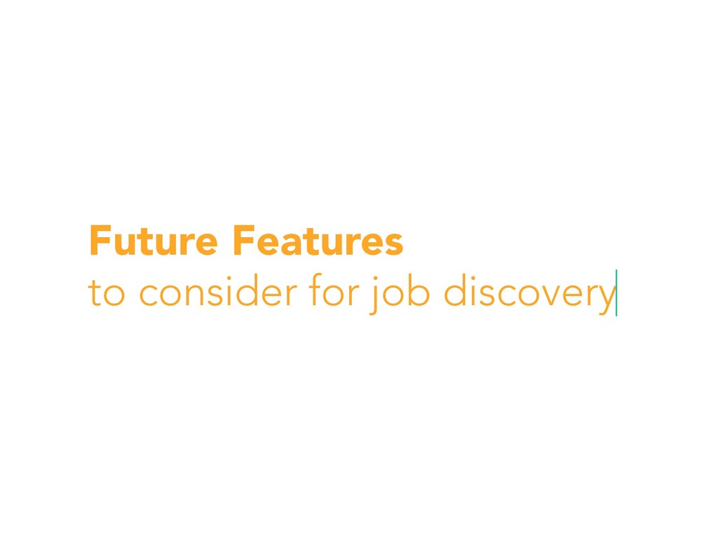 Future Features to consider for job discovery