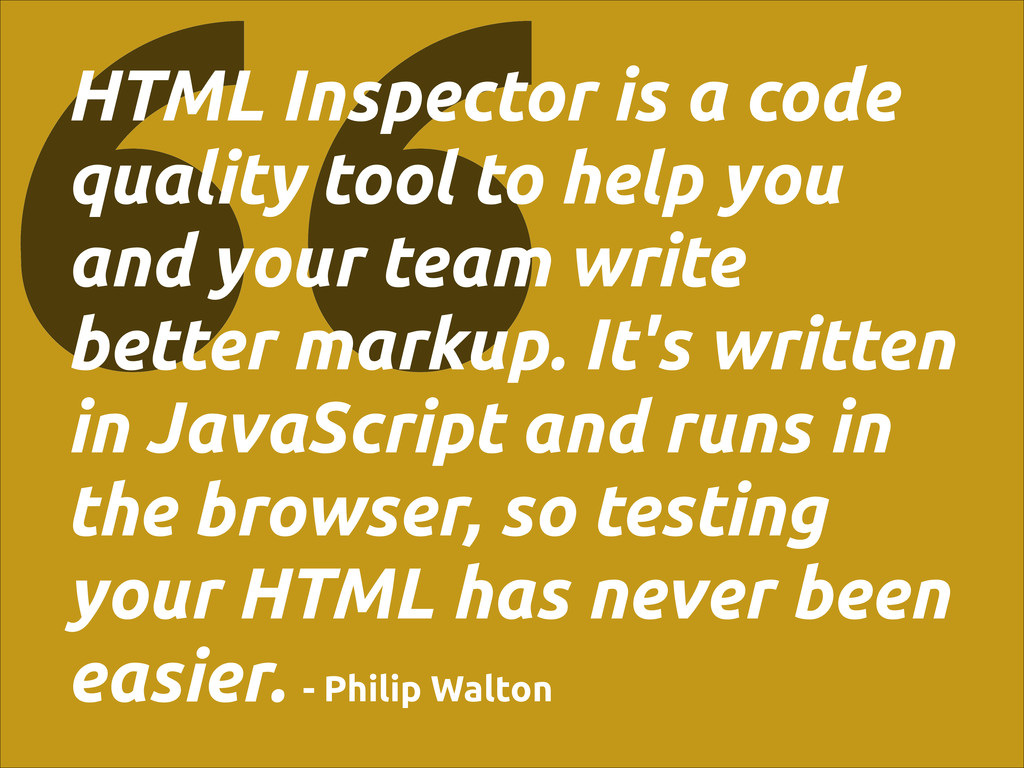 HTML Inspector is a code quality tool to help y...