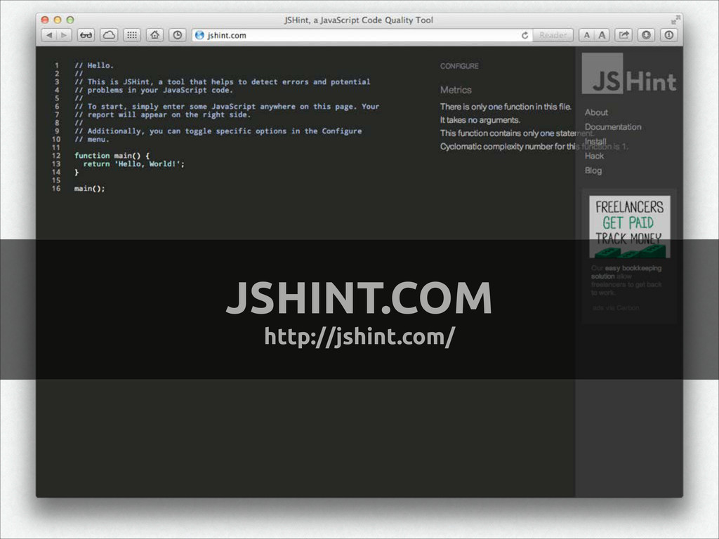 JSHINT.COM http://jshint.com/