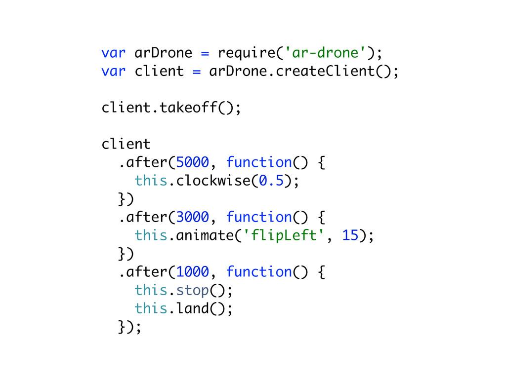 var arDrone = require('ar-drone'); var client =...