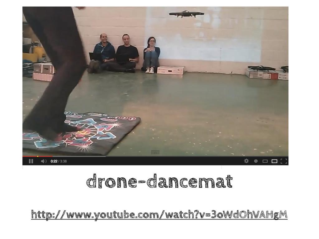 drone-dancemat http://www.youtube.com/watch?v=3...