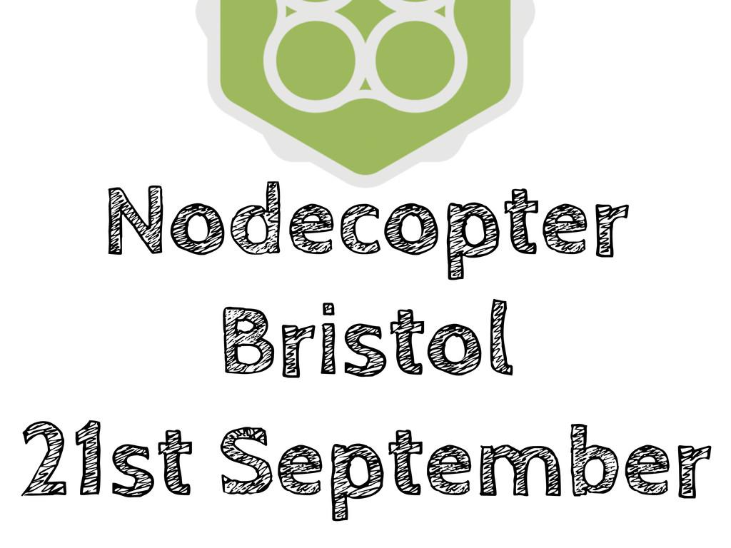 Nodecopter Bristol 21st September