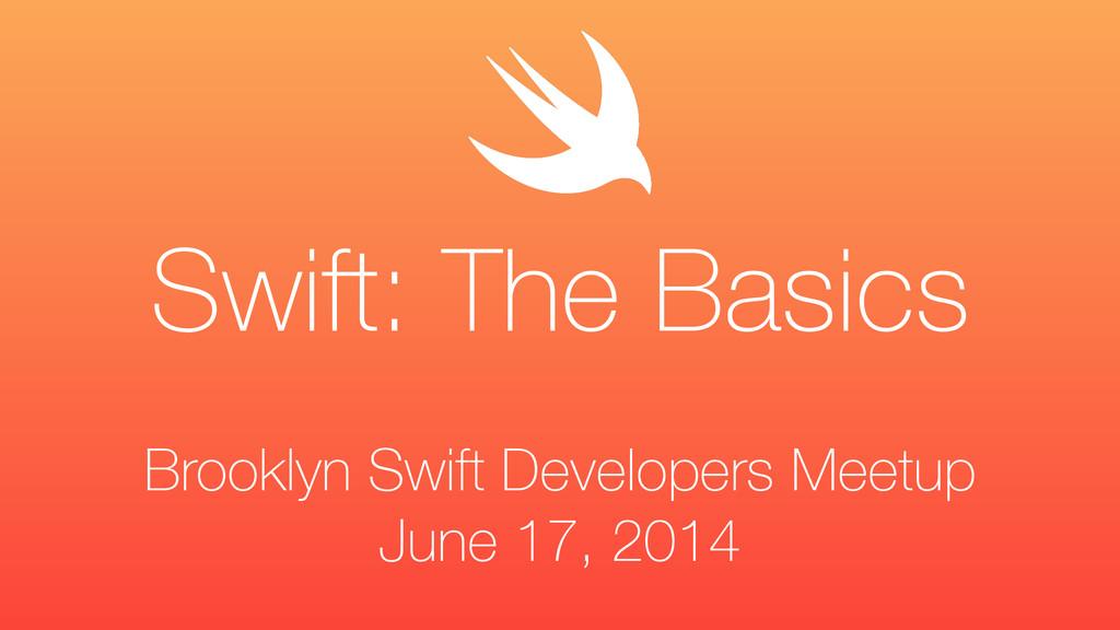 Brooklyn Swift Developers Meetup June 17, 2014 ...