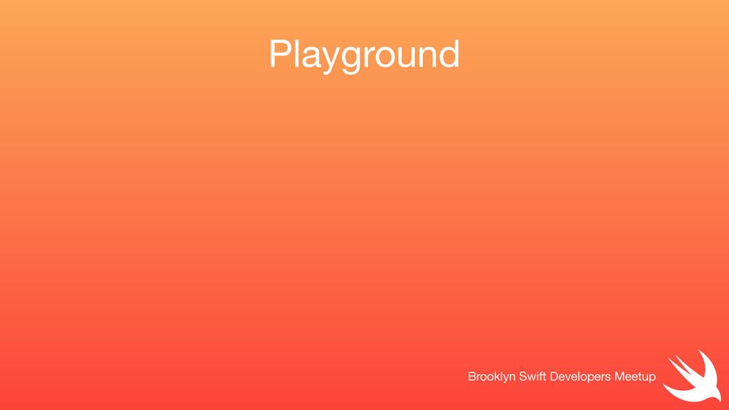 Playground Brooklyn Swift Developers Meetup