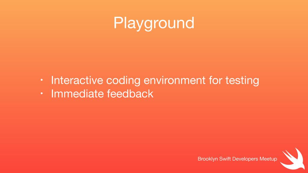 Playground Brooklyn Swift Developers Meetup • I...