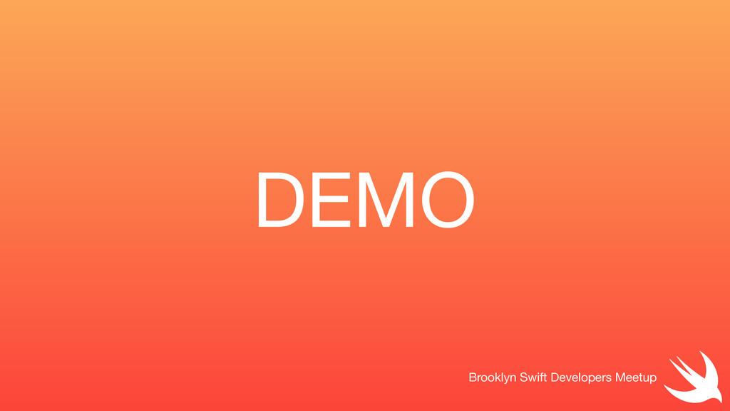 DEMO Brooklyn Swift Developers Meetup