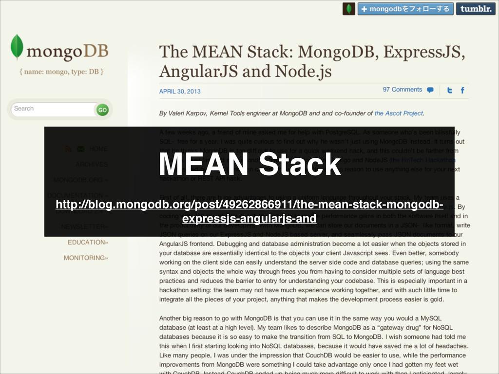 MEAN Stack http://blog.mongodb.org/post/4926286...