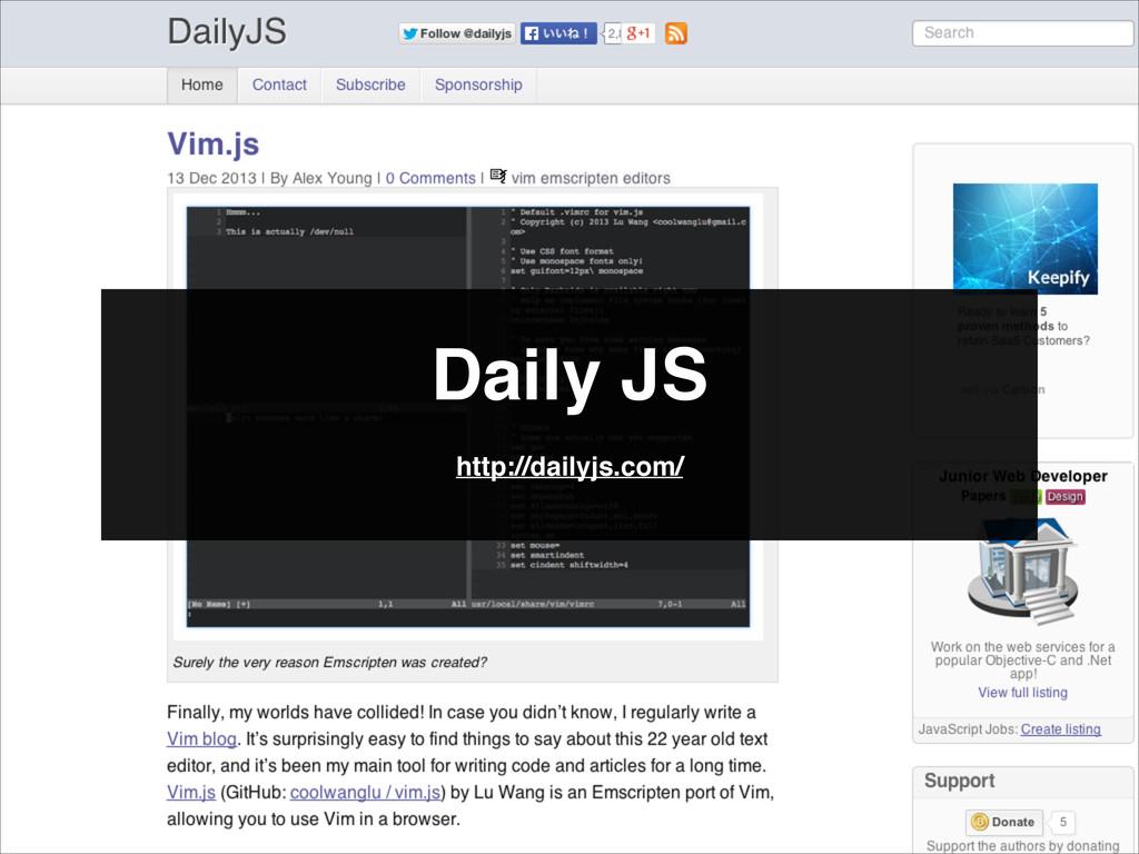 Daily JS http://dailyjs.com/