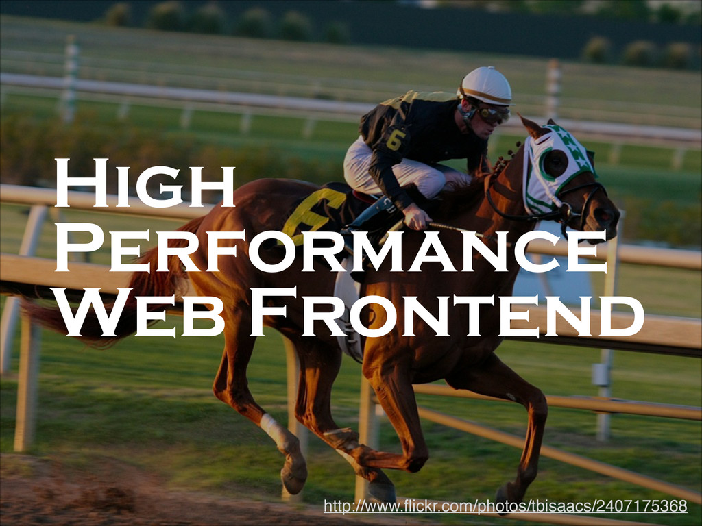 High Performance Web Frontend http://www.flickr...