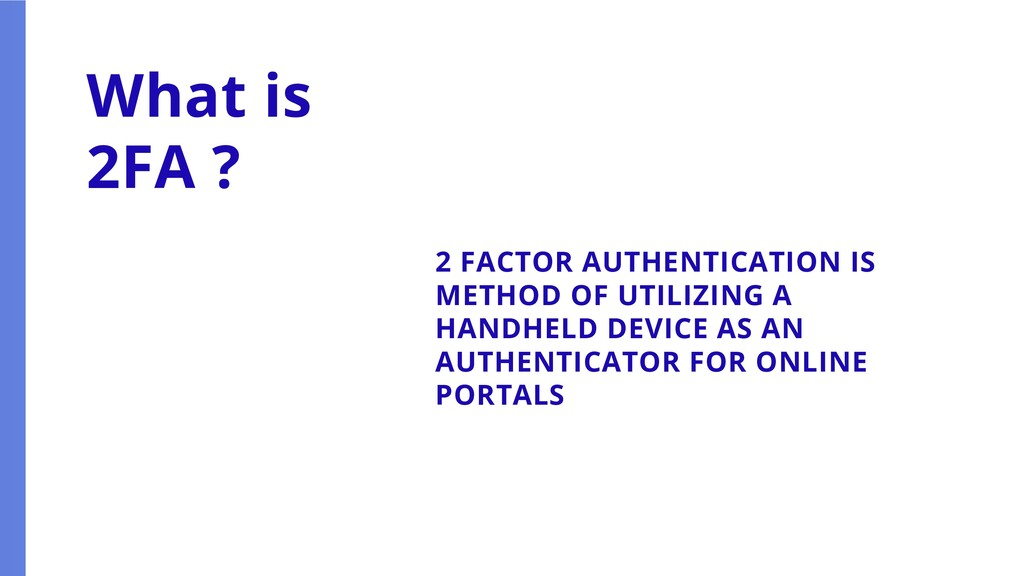 2 FACTOR AUTHENTICATION IS METHOD OF UTILIZING ...