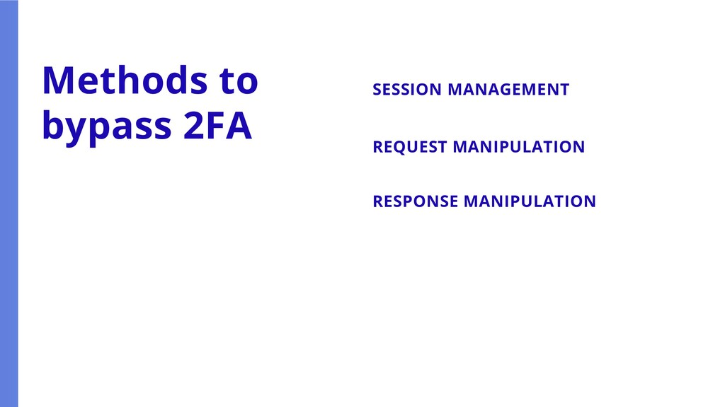 SESSION MANAGEMENT Methods to bypass 2FA REQUES...