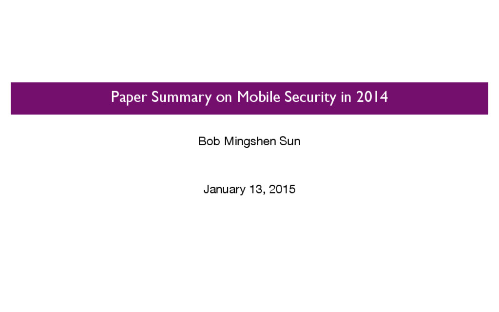 Paper Summary on Mobile Security in 2014 Bob Mi...