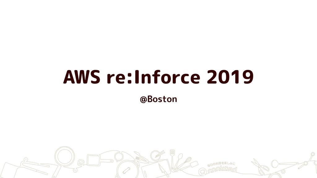 AWS re:Inforce 2019 @Boston