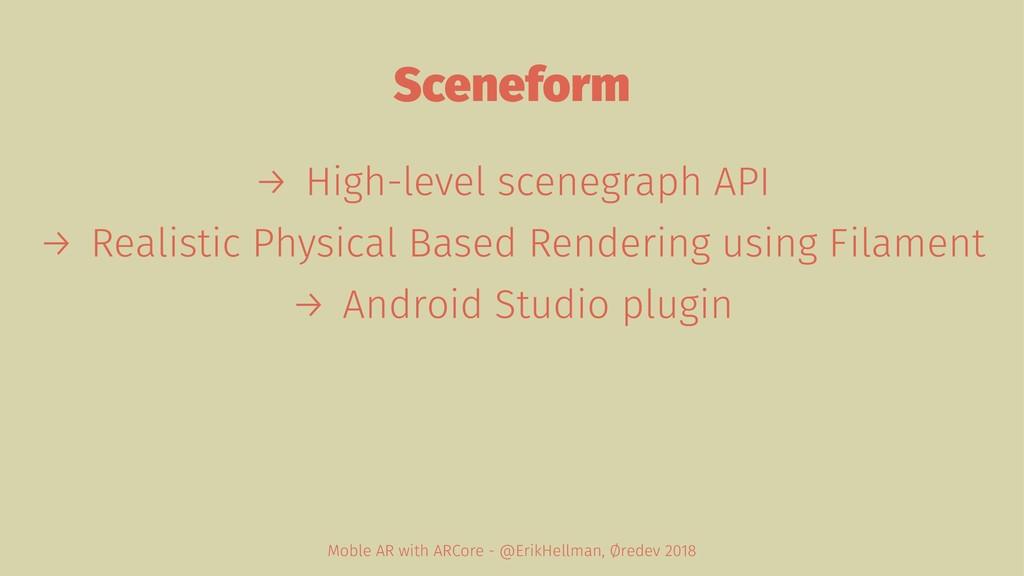 Sceneform → High-level scenegraph API → Realist...