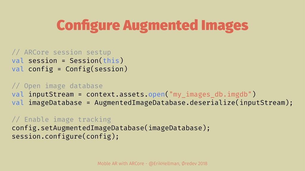 Configure Augmented Images // ARCore session ses...