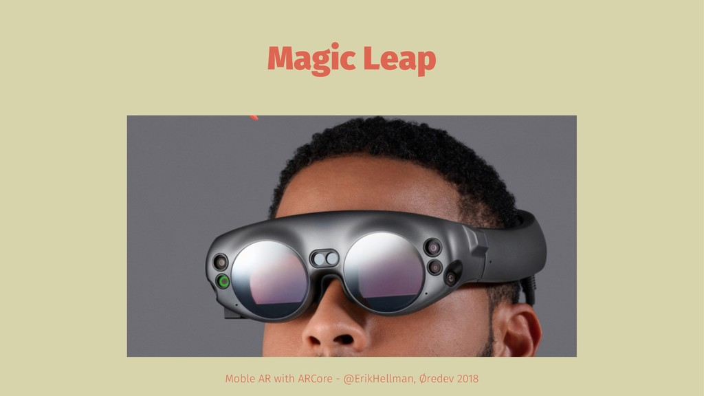 Magic Leap Moble AR with ARCore - @ErikHellman,...