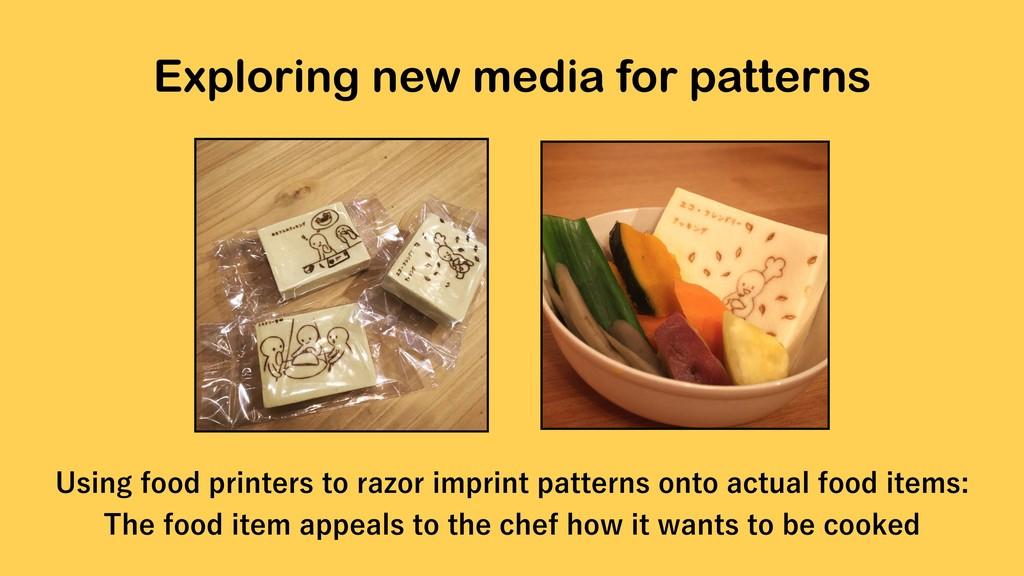 Exploring new media for patterns 6TJOHGPPEQSJ...