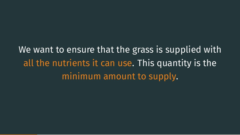 We want to ensure that the grass is supplied wi...
