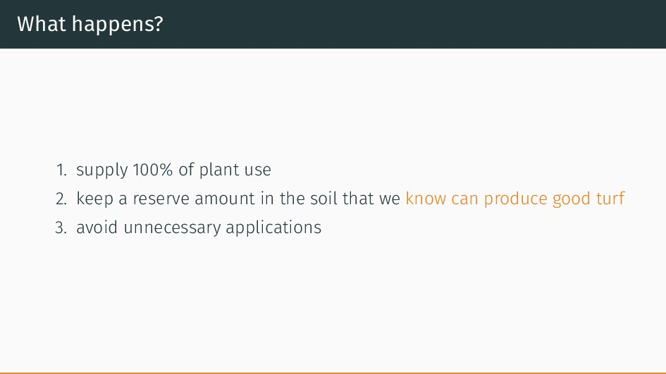 What happens? 1. supply 100% of plant use 2. ke...