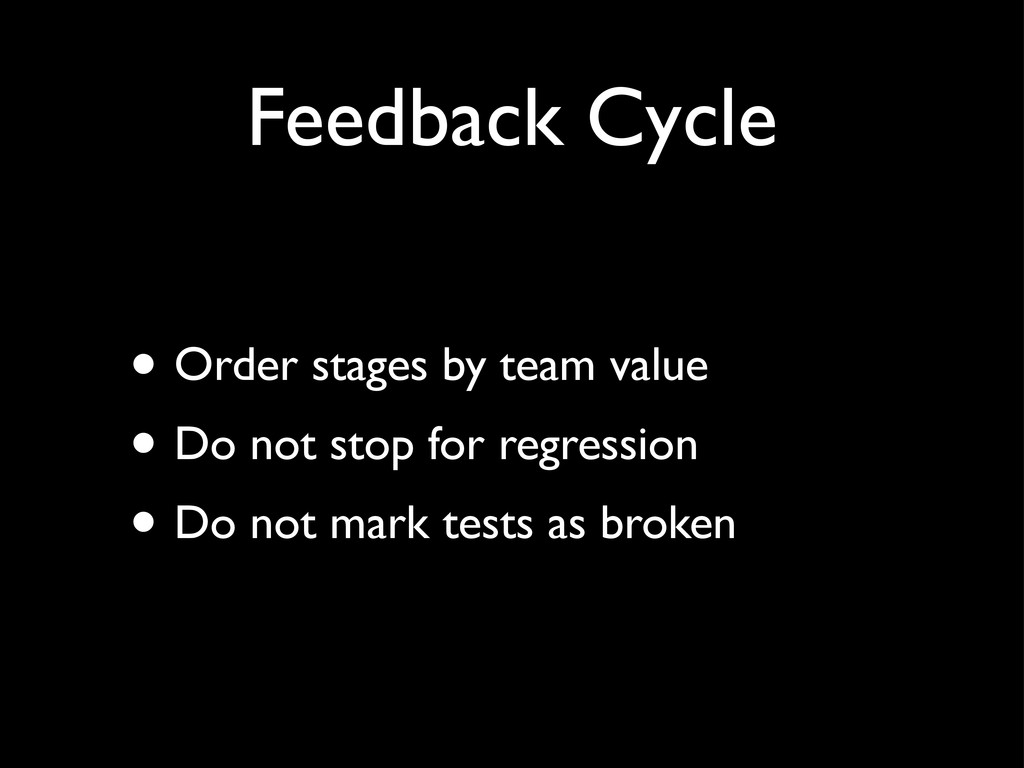 Feedback Cycle • Order stages by team value • D...