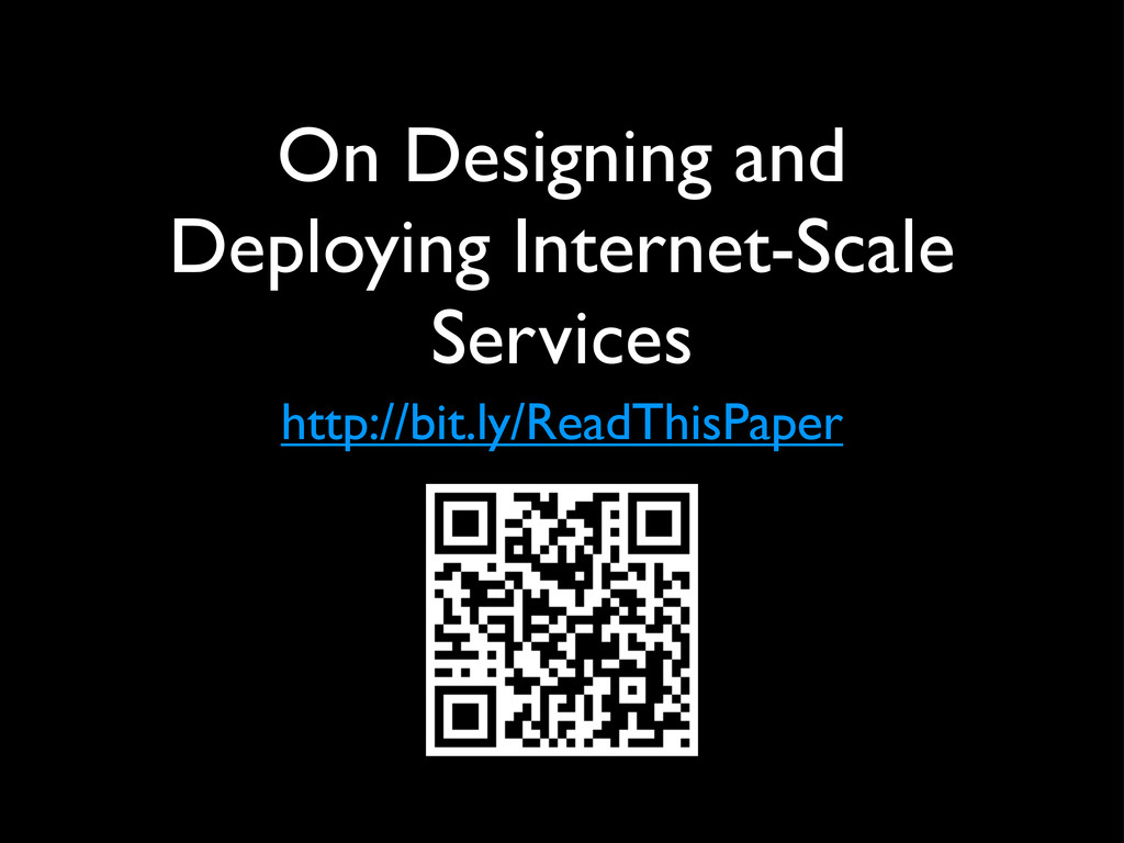 On Designing and Deploying Internet-Scale Servi...