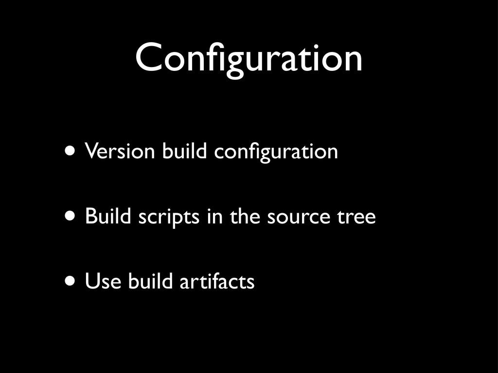 Configuration • Version build configuration • Bui...