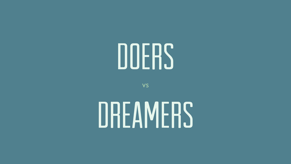 doers DREAMERS vs