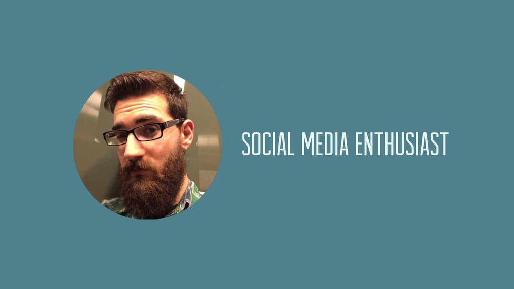 SOCIAL MEDIA ENTHUSIAST