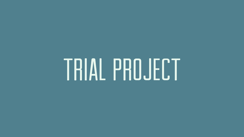 TRIAL PROJECT