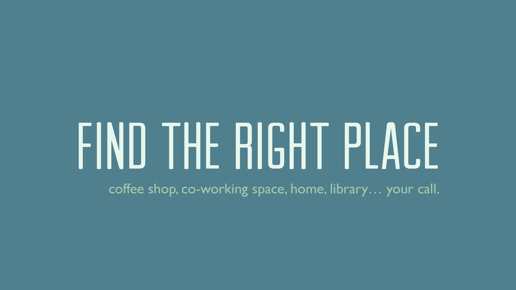 FIND THE RIGHT PLACE coffee shop, co-working sp...