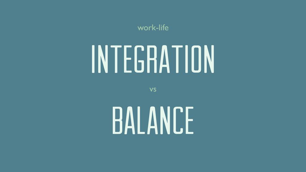 integration balance vs work-life
